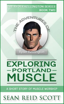 The Adventures of Ryder KellingtonBook Two: Exploring Portland Muscle